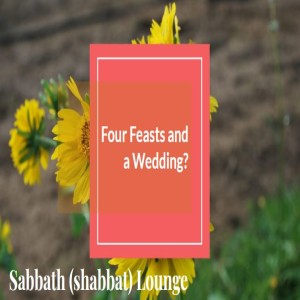 Four Feast and a Wedding