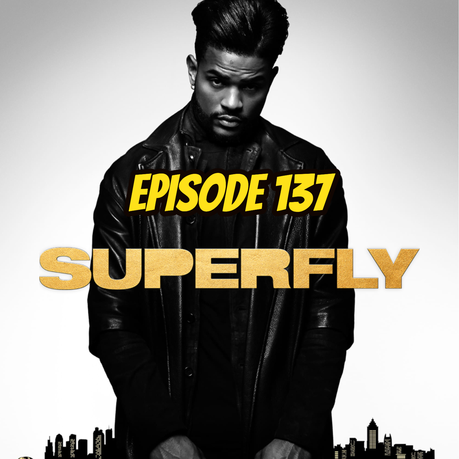 Superfly - Episode 137