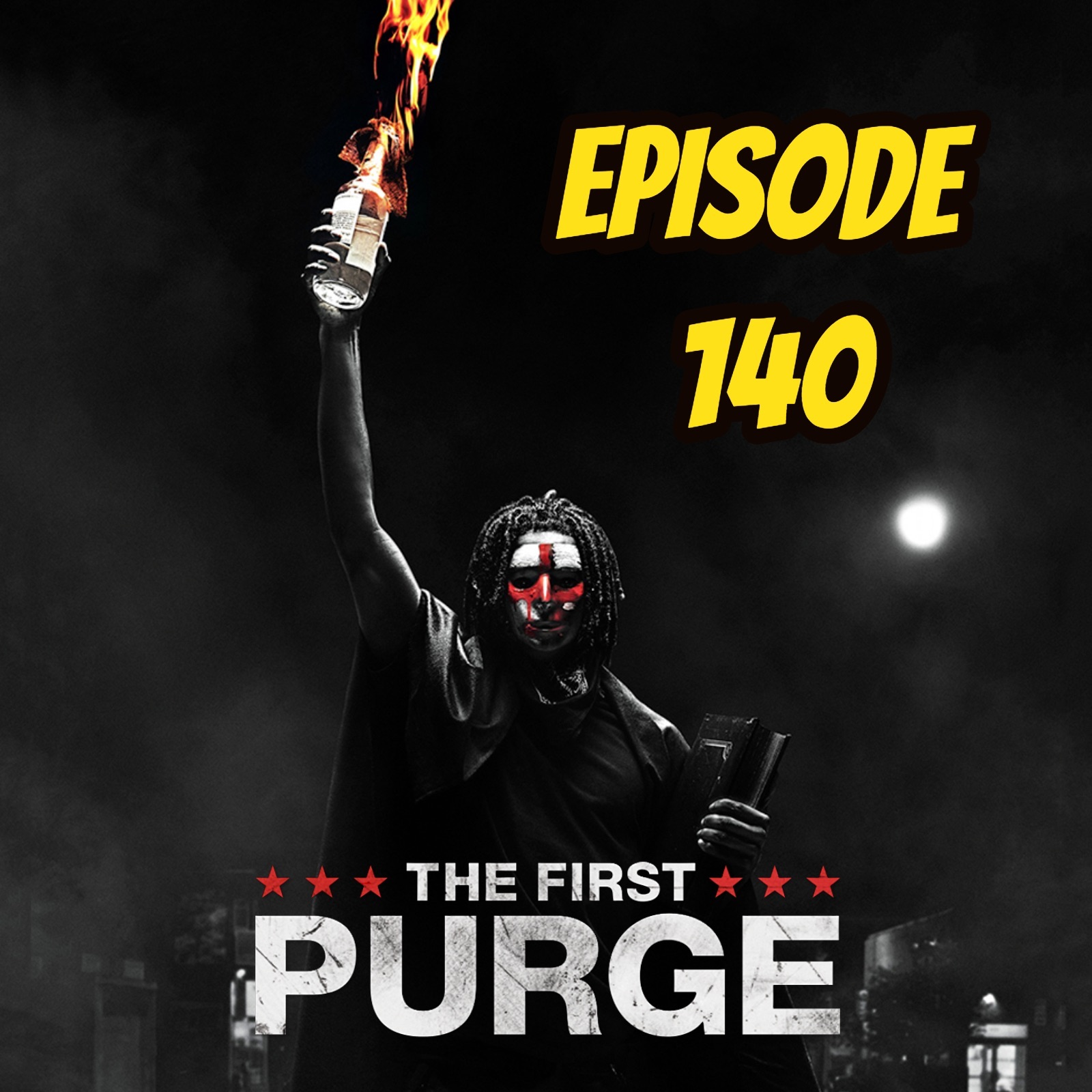 The First Purge - Episode 140