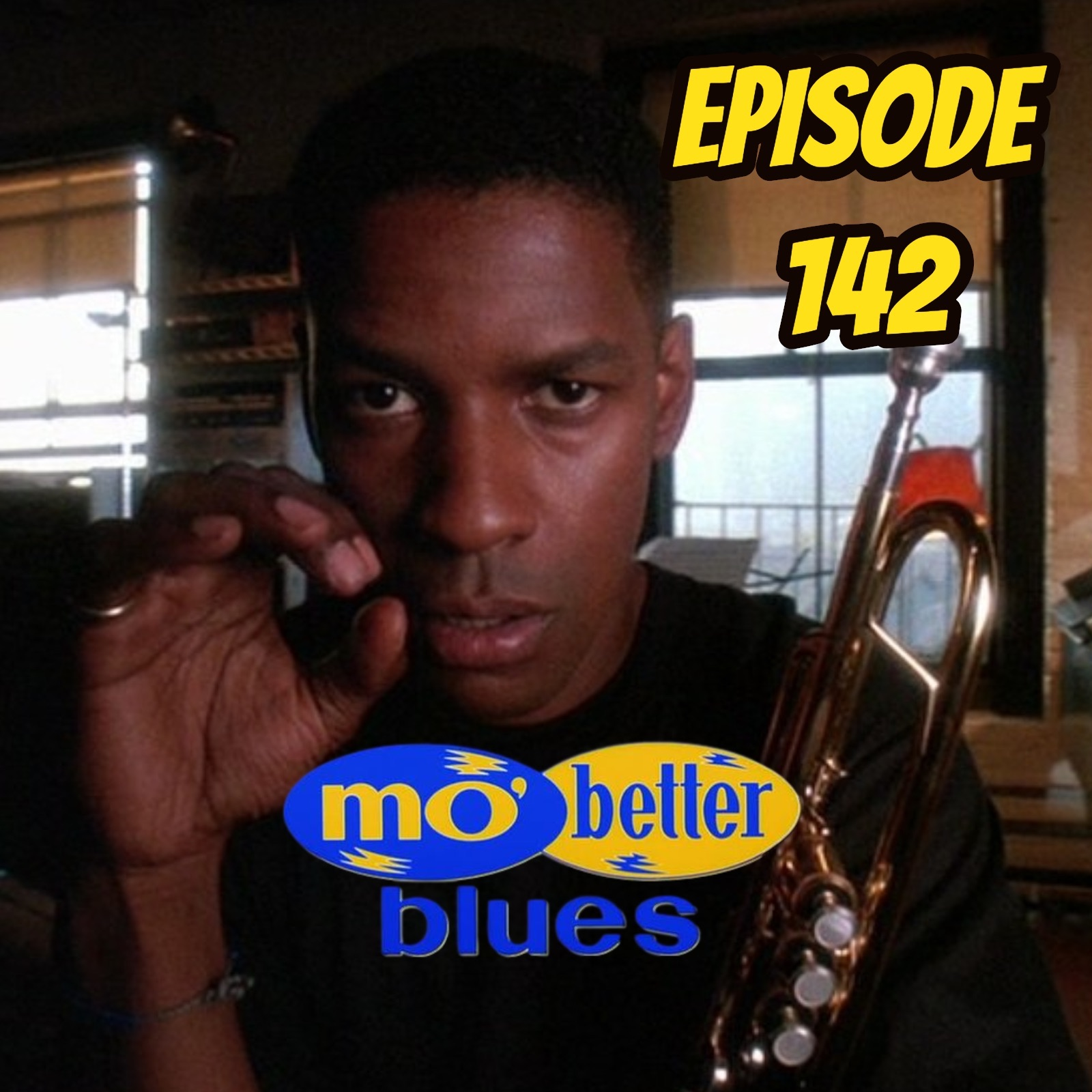 Mo Better Blues - Episode 142