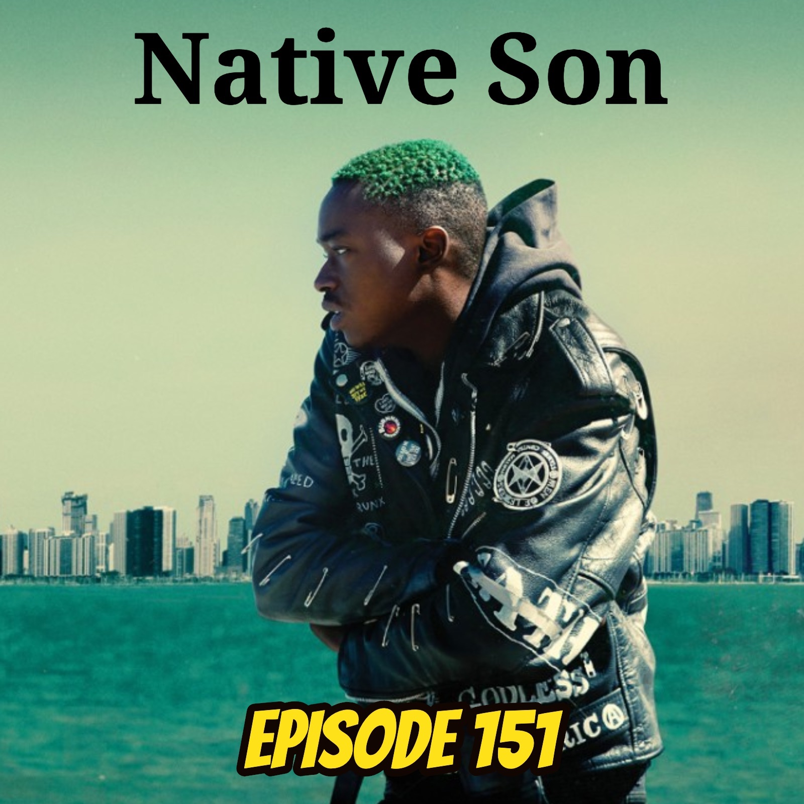 Native Son - Episode 151