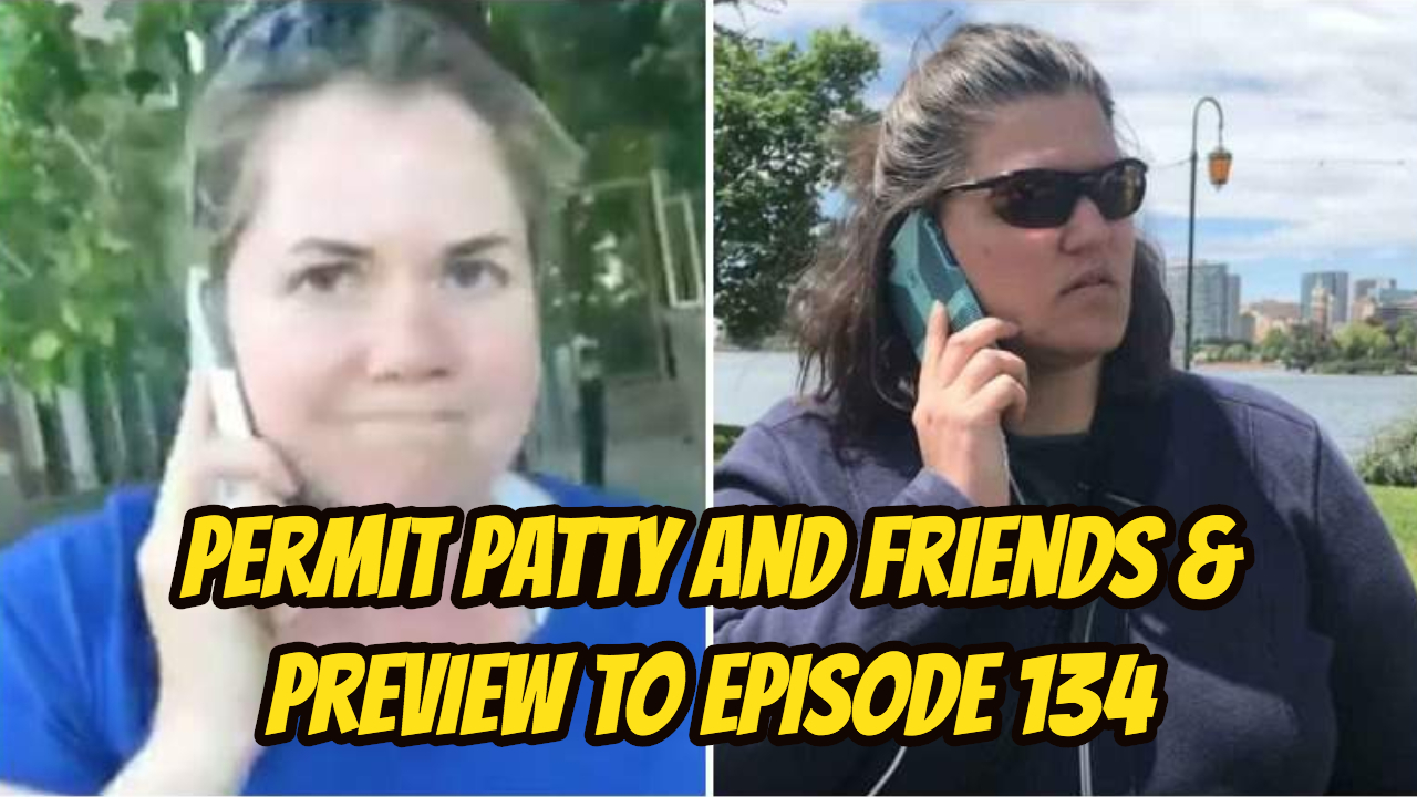 Permit Patty and Friends & Preview to Episode 134
