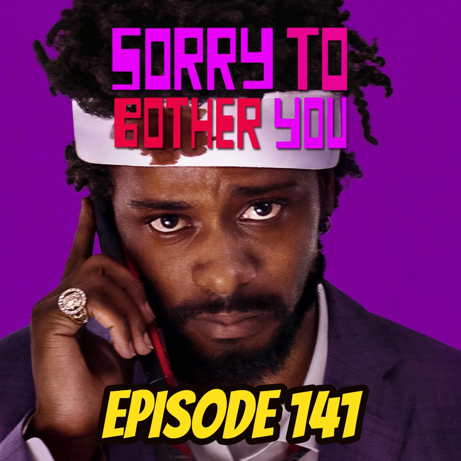 Sorry to Bother You - Episode 141