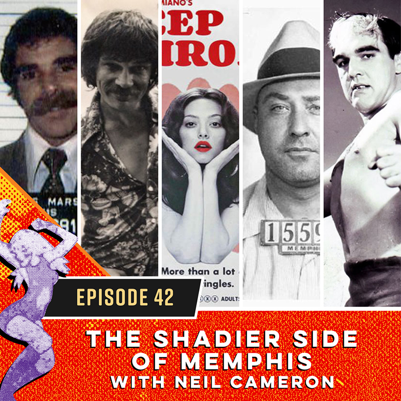 The Shadier Side of Memphis with Neil Cameron