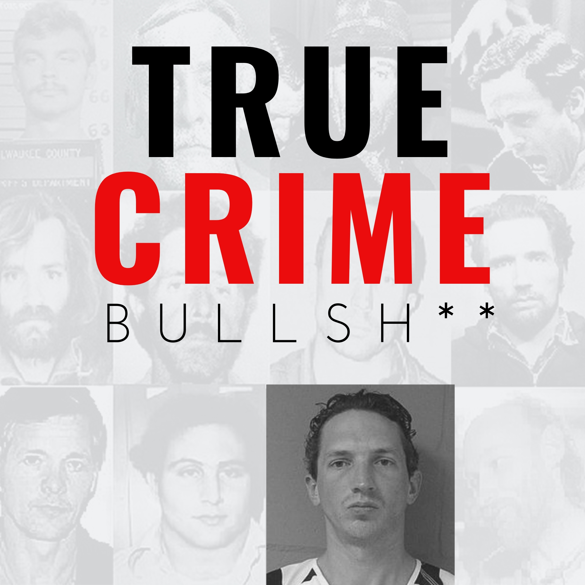 Introducing True Crime Bullsh** (The newest podcast from Josh)