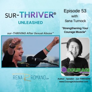 Episode 53 Sana Turnock - Strengthening Your Courage Muscle