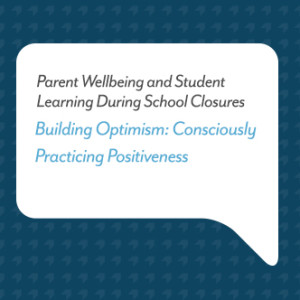 Podcast For Parents - Building Optimism: Consciously Practicing Positiveness (Part 20)