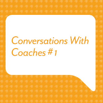 Conversations With Coaches #1