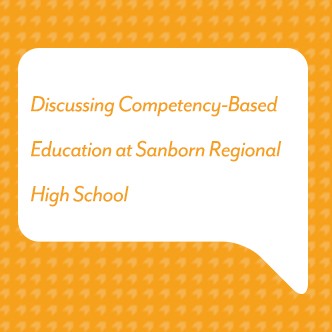 Discussing Competency-Based Education at Sanborn Regional High School