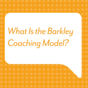 What Is the Barkley Coaching Model?
