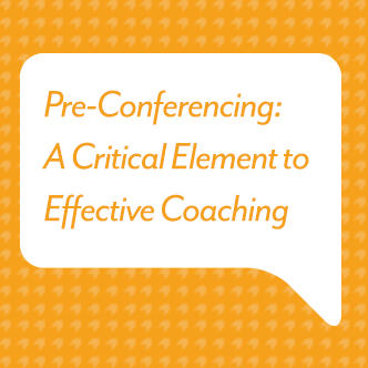 Pre-Conferencing: A Critical Element to Effective Coaching