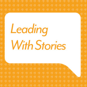 Leading With Stories