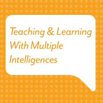 Teaching & Learning With Multiple Intelligences