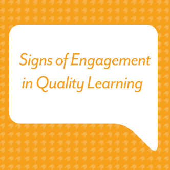 Signs of Engagement in Quality Learning