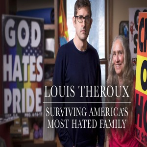 Louis Theroux - Surviving America's Most Hated Family