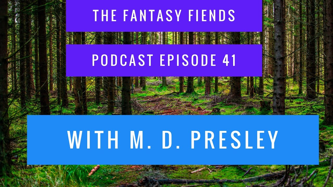 The Fantasy Fiends Podcast Ep. 041: Giving Characters a Personality Test - With M. D. Presley