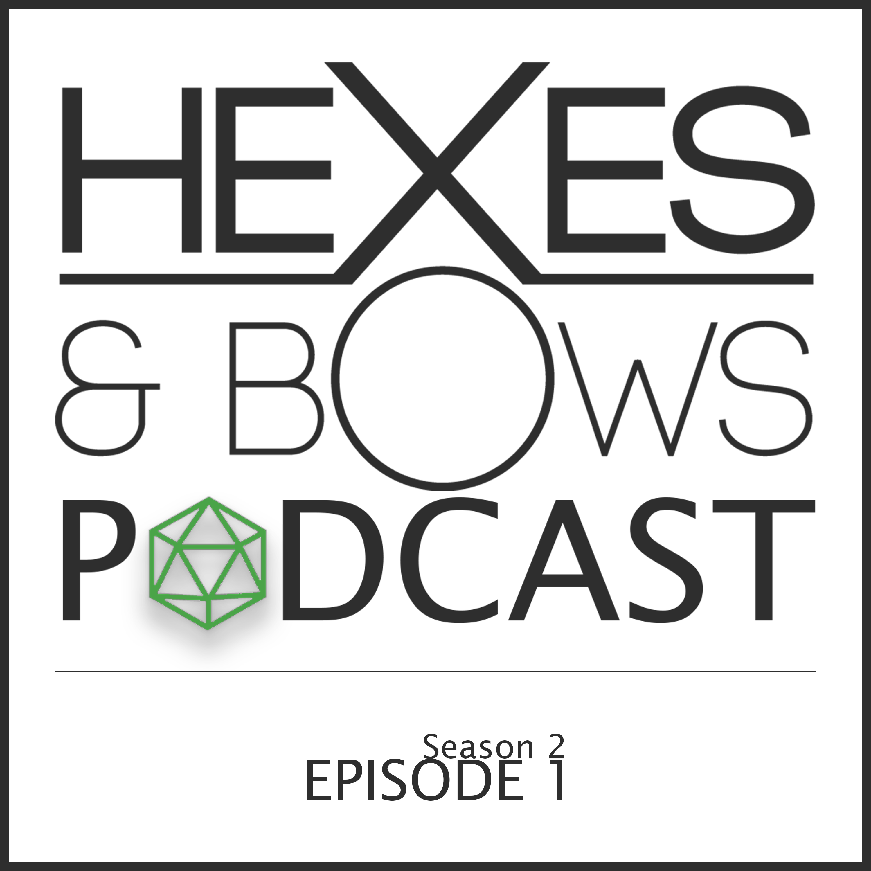 Hexes & Bows S2E1: New Year, New Campaign!
