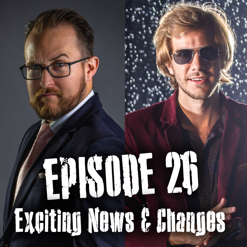 Episode 26 - Exciting News and Changes