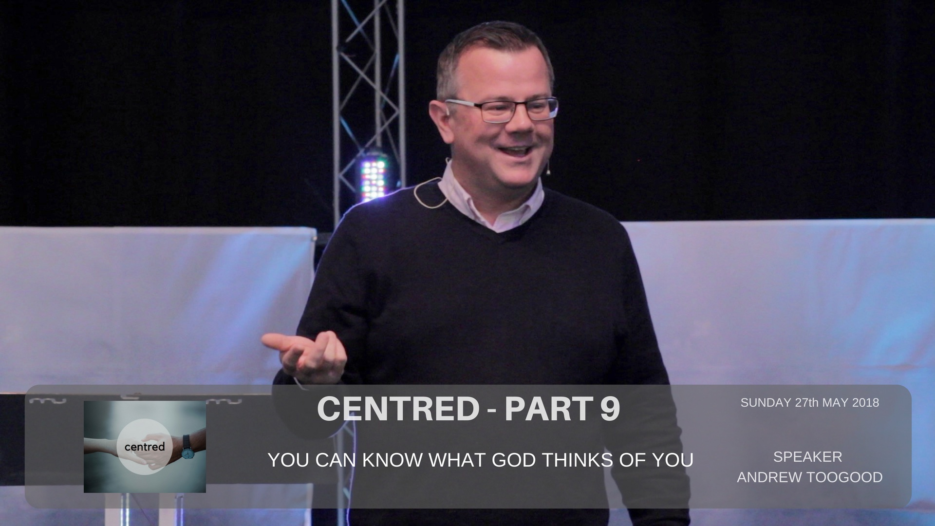 Centred - Part 9 - You can know what God thinks of you