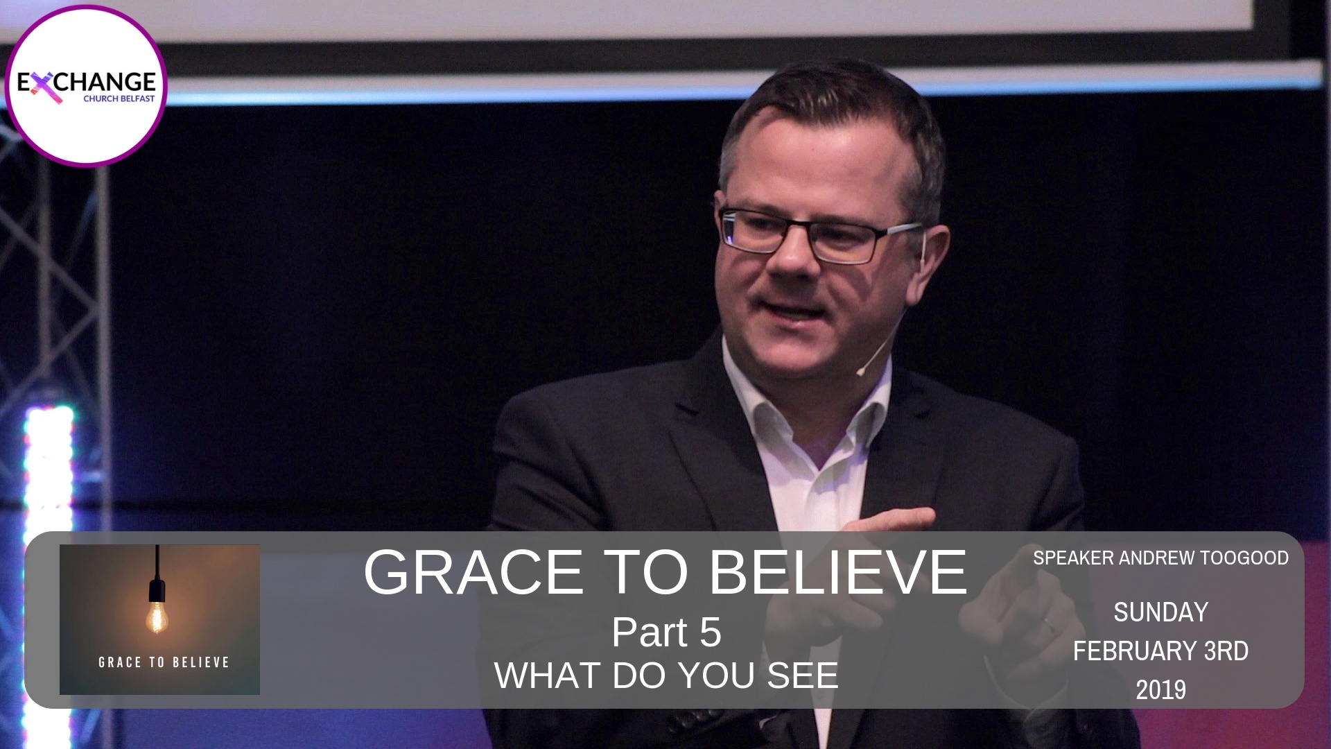 Grace to Believe - Part 5 - What do you see