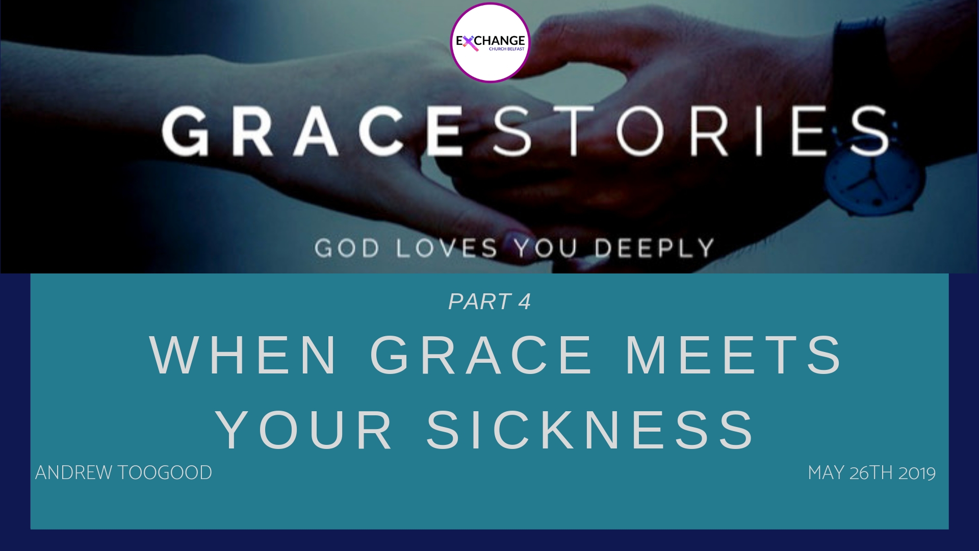 Grace stories - Part 4 - What happens when Grace meets your sickness?