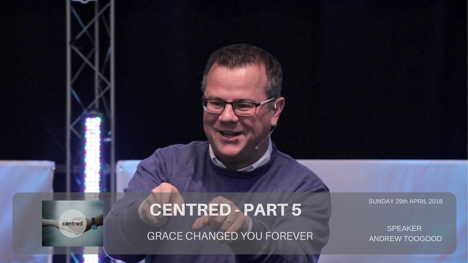 Centred Part 5 - Grace changed you forever