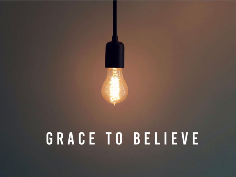 """Grace to believe - Part 6 - """"Say what you see"""""""
