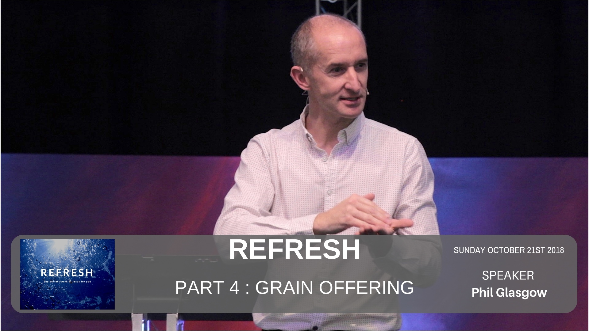 Refresh - Week 4 - Grain offering