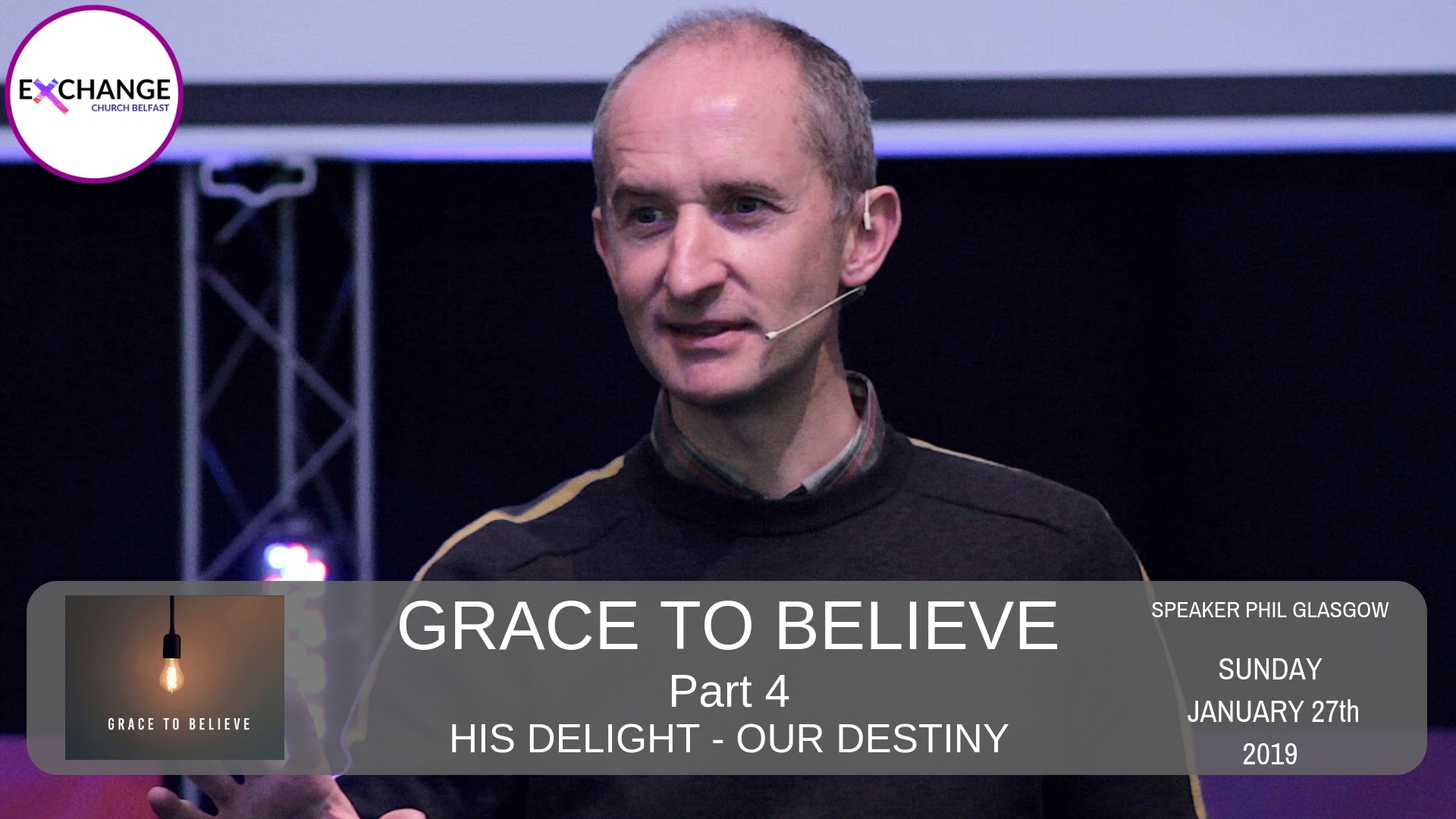 Grace to believe - Part 4 - His delight, Our destiny