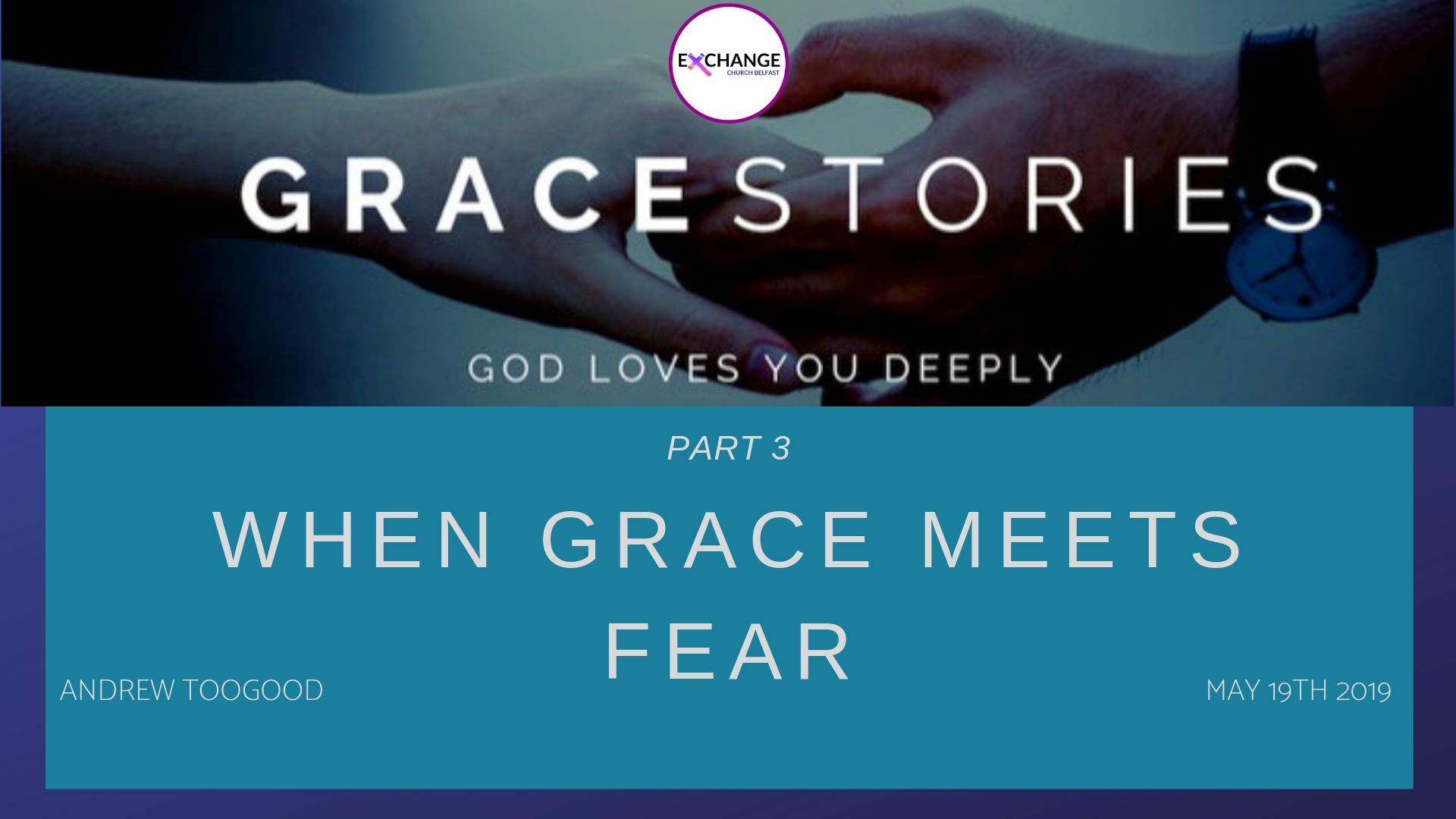 Grace Stories -part 3 - When grace meets fear