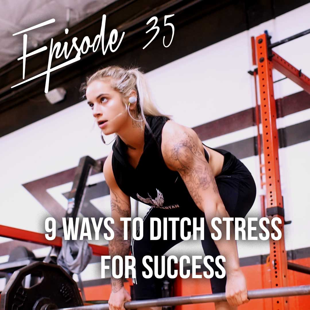 Episode 35: 9 ways to ditch stress for success