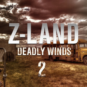 """Z-LAND S3 Chapter 3 """"Deadly Winds"""" Part 2"""