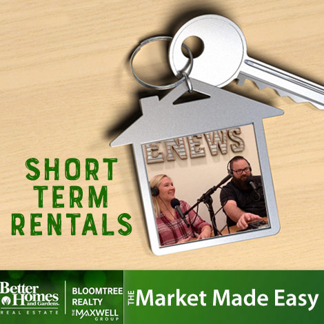 Market Made Easy with the Maxwell Group: Short Term Rentals