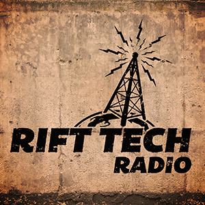 Rift Tech Radio Episode 9:  Tournament Thoughts and Listeners Questions