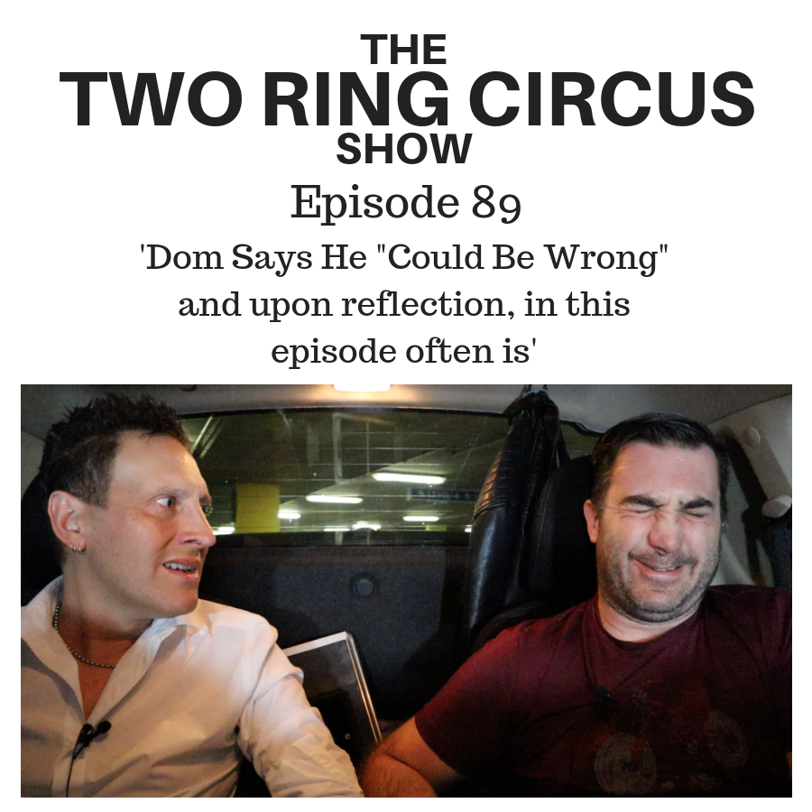"The TRC Show - Episode 089 - 'Dom Says He ""Could Be Wrong"" And Upon Reflection, In This Episode Often Is'"