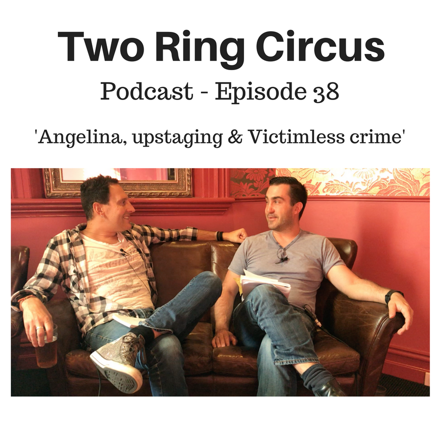 TRC Podcast - Episode 038 - 'Angelina, Upstaging & Victimless Crime OR We Don't Get To Be Anywhere Without History'