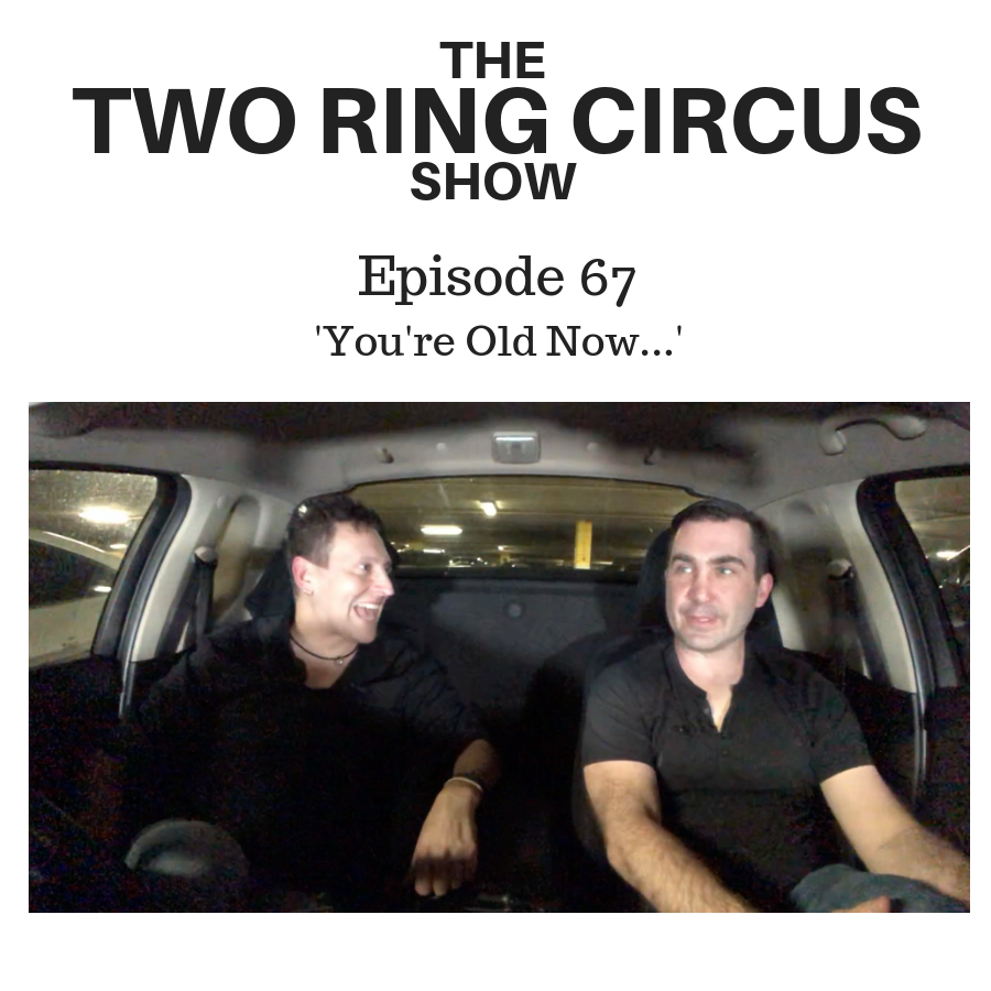 The TRC Show - Episode 067 - 'You're Old Now… OR Hakuna McMatata'
