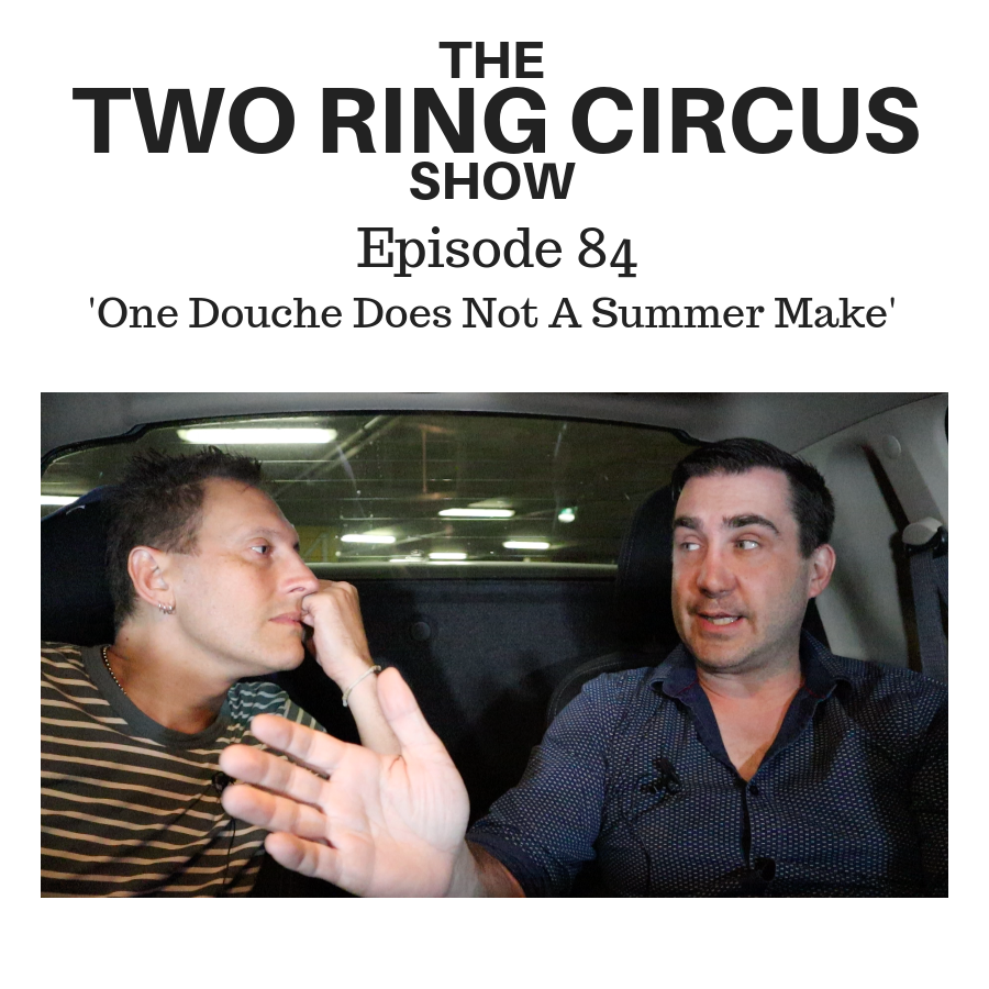 The TRC Show - Episode 084 -'One Douche Does Not A Summer Make OR Hobs Nobs Have Too Much Lucern'