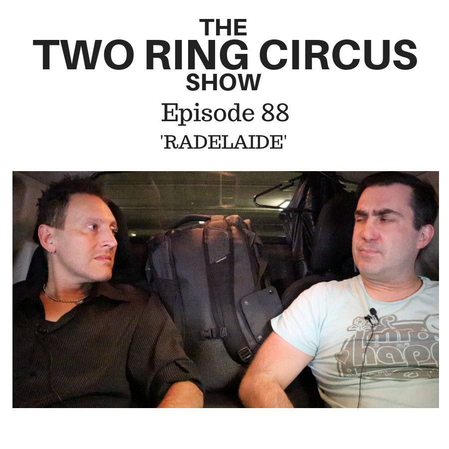 The TRC Show - Episode 088 - 'RADELAIDE OR We Are Enormous In So Many Ways'