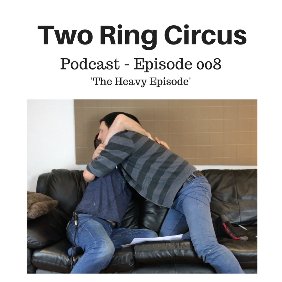 TRC Podcast - Episode 008 - 'The Heavy Episode'