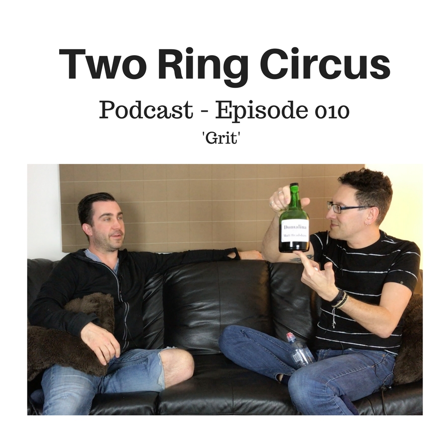 TRC Podcast - Episode 010 - 'Grit OR There's a Lot Of Truth In Those Old Clichés'