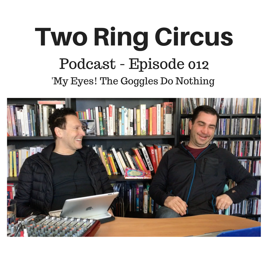 TRC Podcast - Episode 012 - 'My Eyes! The Goggles Do Nothing! OR Large Bird Ankles'