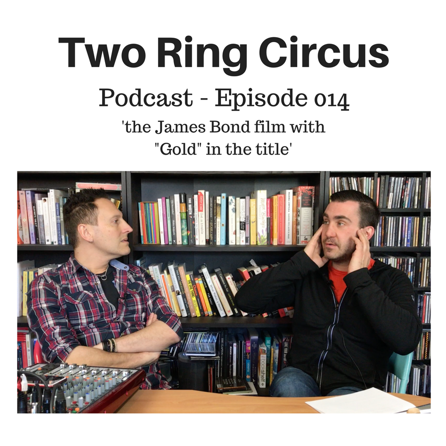 """TRC Podcast - Episode 014 - 'the James Bond film with """"Gold"""" in the title OR Dog Weeks'"""
