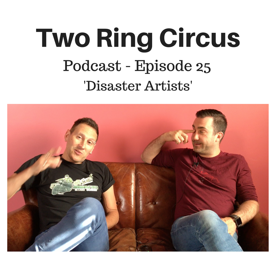 TRC Podcast - Episode 025 - 'Disaster Artists OR Phillip K Glock(enspiel)'
