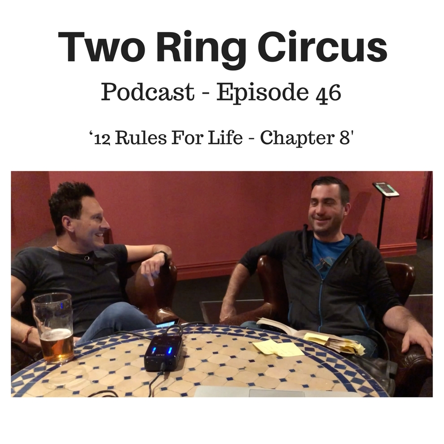 TRC Podcast - Episode 046 - '12 Rules for Life - Chapter 8'