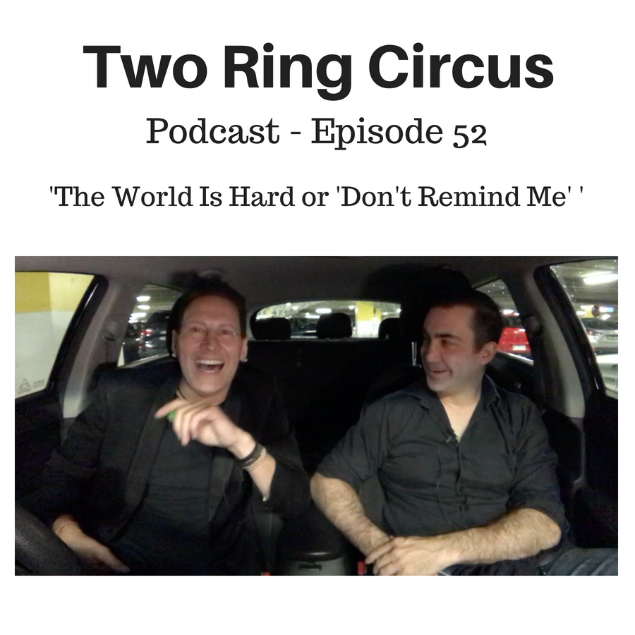 TRC Podcast - Episode 052 - 'The World Is Hard OR Don't Remind Me'