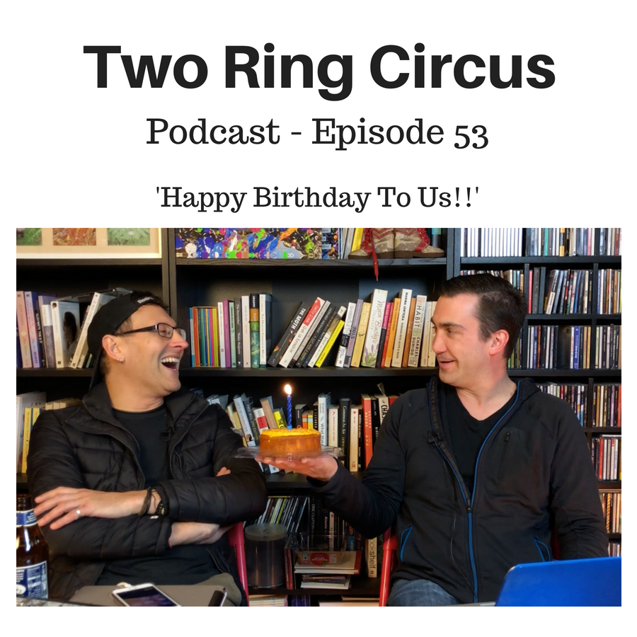TRC Podcast - Episode 053 - 'Happy Birthday to Us!! OR Kiss Kiss Kiss Kiss'