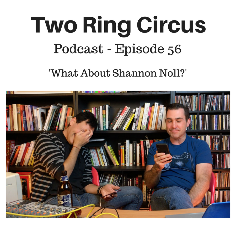 "TRC Podcast - Episode 056 - 'What About Shannon Noll? OR Mailbox Smashers ""R"" Us'"