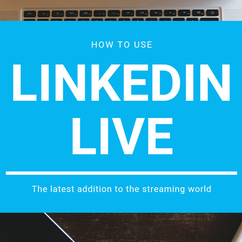 LinkedIn Live- Here's what you need to know