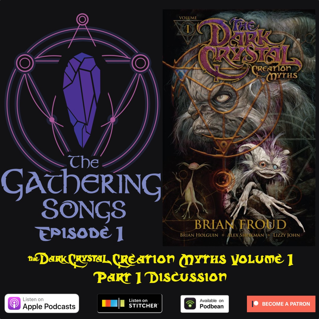 The Gathering Songs Episode 1 - Creation Myths Volume 1 Part 1
